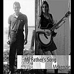 McKenzie My Father's Song