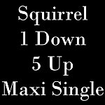 The Squirrel 1 Down 5 Up - Ep