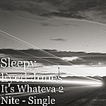 Sleepy Eyed Jones It's Whateva 2 Nite - Single