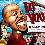 Shea Norman It's You (Valentine) Feat. Chris J-Prod By J Dav - Single
