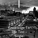 1 Knowledge To The Test - Single