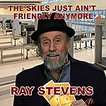 Ray Stevens The Skies Just Ain't Friendly Anymore - Single