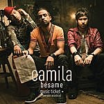 Camila Bésame - Music Ticket+ Exclusive