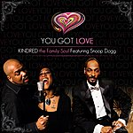 Kindred The Family Soul You Got Love (Feat. Snoop Dogg) - Single