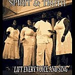 Spirit & Truth Lift Every Voice And Sing