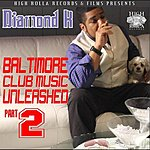 Diamond K Baltimore Club Music Unleashed Part 2