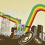 The Welcome Matt On The Dance Floor - Single