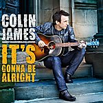 Colin James It's Gonna Be Alright