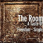 The Room A Taste Of Freedom - Single