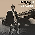 Franco Ricciardi A Mezzanotte (Feat. Granatino) - Single