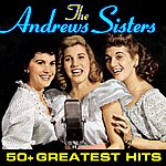 The Andrews Sisters 50+ Greatest Hits