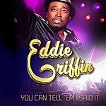 Eddie Griffin You Can Tell 'em I Said It