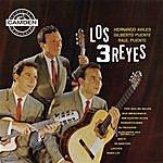 Los Tres Reyes La Coleccion Del Siglo