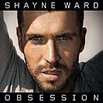 Shayne Ward Obsession