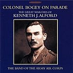 The Band Of The Army Air Corps Colonel Bogey On Parade