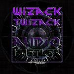 Wizack Twizack Wizacktwizack - Audio Hustler Ep