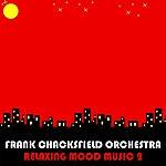 Frank Chacksfield Relaxing Mood Music, Vol. 2