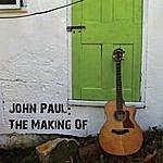 John Paul John Paul: The Making Of