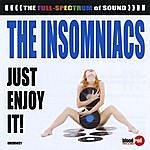 Insomniacs Just Enjoy It!