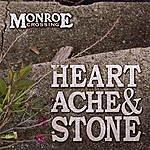 Monroe Crossing Heartache And Stone