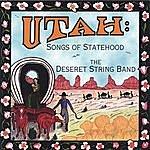 The Deseret String Band Utah: Songs Of Statehood