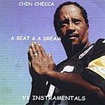 Chin Checca A Beat & A Dream, Vol. 1 Instamentals