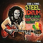 Bob Lyons Steel Drum Rub-A-Dub: Bob Marley Tribute