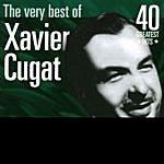 Xavier Cugat Xavier Cugat: The Very Best