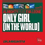 The Almighty Almighty Presents: Only Girl In The World (Feat. Eva Leone)