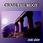 Vicki Delor Chase The Moon