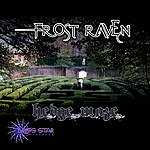 Frost-RAVEN Frost Raven - Hedge Maze Ep