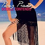 Perez Prado & His Orchestra Double Contendo - Perez Prado
