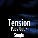 Tension Pass Out - Single