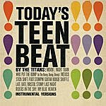 The Titans Today's Teen Beat
