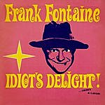 Frank Fontaine Idiot's Delight!
