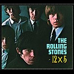 The Rolling Stones 12 X 5 (Remastered)