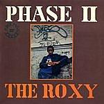 Phase II The Roxy