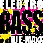 DJ E-MaxX Electro Bass