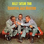 Billy Taylor Trio Essential Jazz Masters