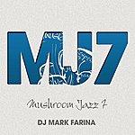 Mark Farina Mushroom Jazz 7