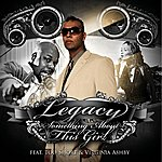 Legacy Something About This Girl (Feat. Too Short & Virginia Ashby) - Single
