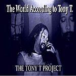 Tony T World According To Tony T