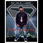 Kalel When You Need Me