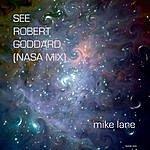 Mike Lane See Robert Goddard (Nasa Mix)
