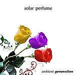Ambient Generation Solar Perfume