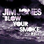 Jim Jones Blow Your Smoke (Single)