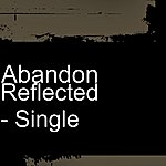 Abandon Reflected - Single
