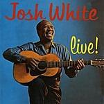 Josh White Live!