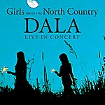 Dala Girls From The North Country (Live In Concert)