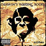 Darwin's Waiting Room Orphan (Explicit Version)